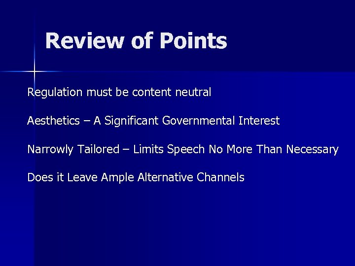 Review of Points Regulation must be content neutral Aesthetics – A Significant Governmental Interest