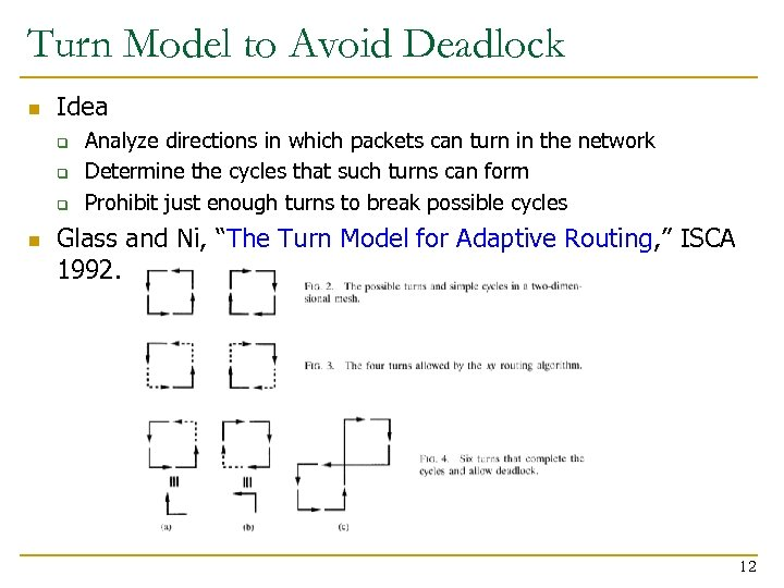 Turn Model to Avoid Deadlock n Idea q q q n Analyze directions in