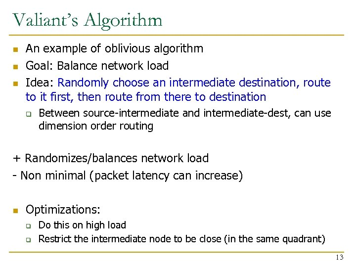 Valiant's Algorithm n n n An example of oblivious algorithm Goal: Balance network load
