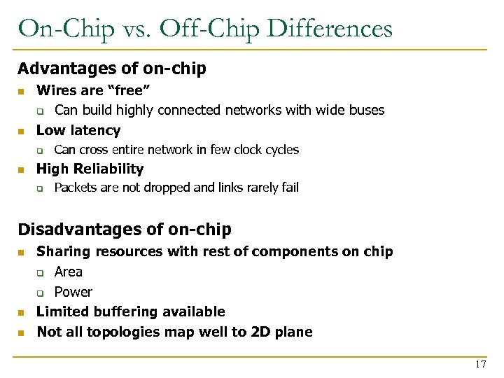 "On-Chip vs. Off-Chip Differences Advantages of on-chip n n Wires are ""free"" q Can"