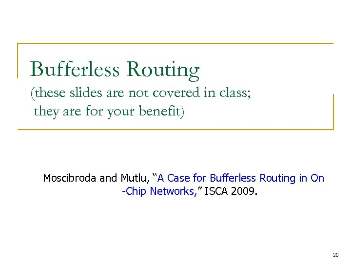 Bufferless Routing (these slides are not covered in class; they are for your benefit)
