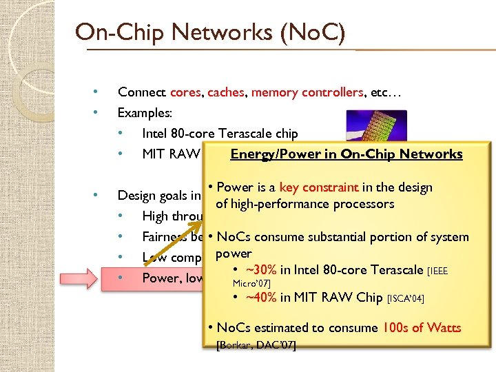 On-Chip Networks (No. C) • • • Connect cores, caches, memory controllers, etc… Examples: