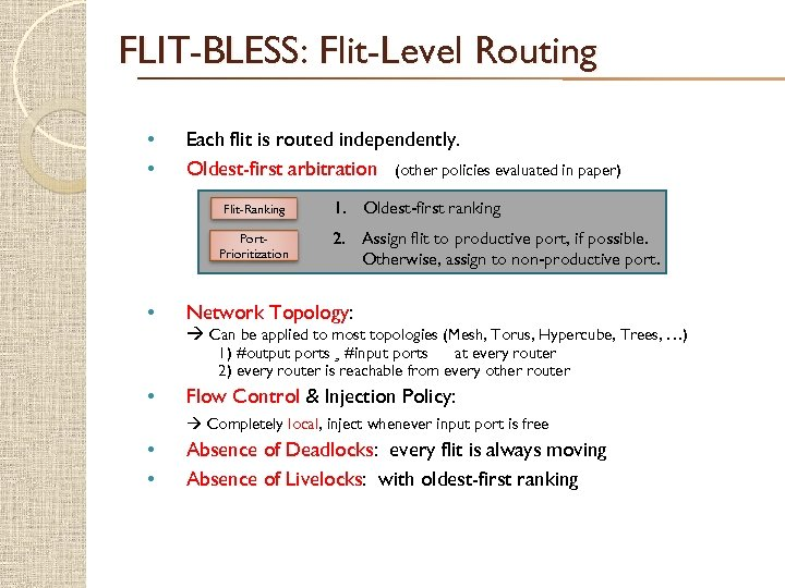 FLIT-BLESS: Flit-Level Routing • • Each flit is routed independently. Oldest-first arbitration (other policies