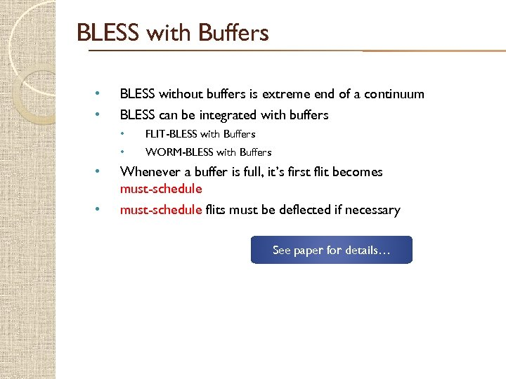 BLESS with Buffers • • BLESS without buffers is extreme end of a continuum