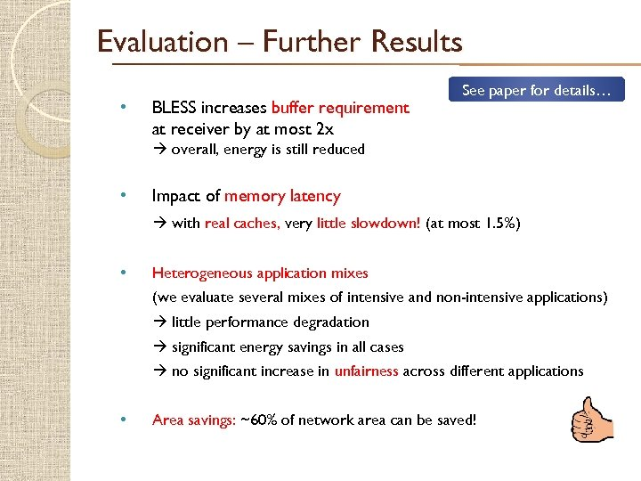Evaluation – Further Results • BLESS increases buffer requirement at receiver by at most