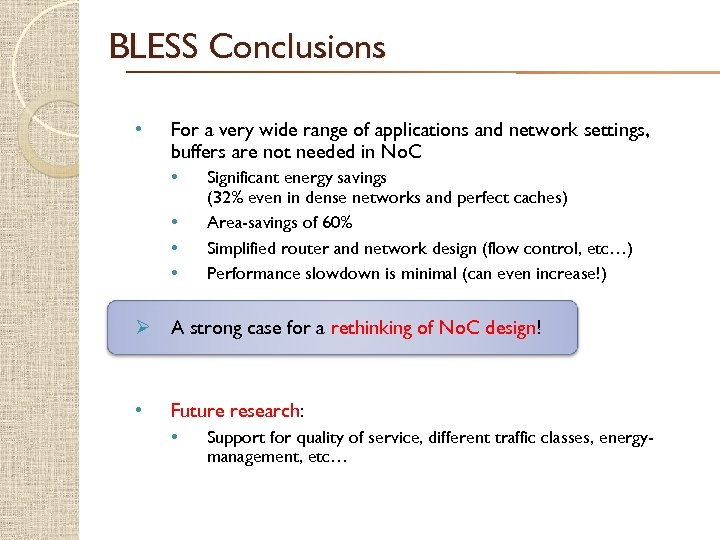 BLESS Conclusions • For a very wide range of applications and network settings, buffers