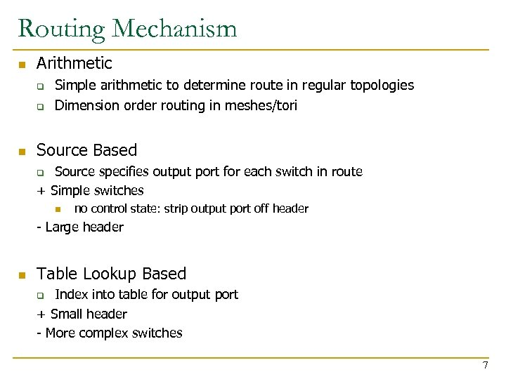 Routing Mechanism n Arithmetic q q n Simple arithmetic to determine route in regular