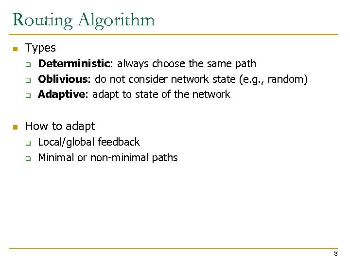 Routing Algorithm n Types q q q n Deterministic: always choose the same path