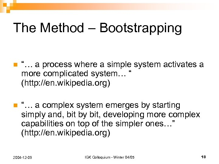 "The Method – Bootstrapping n ""… a process where a simple system activates a"