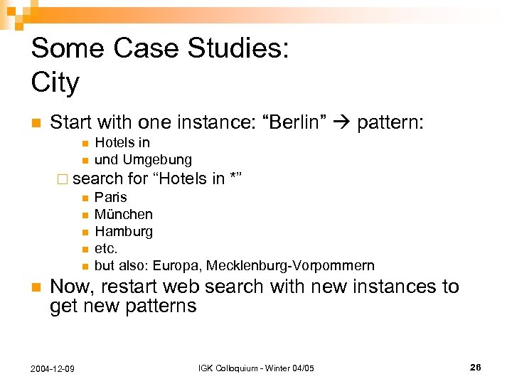 "Some Case Studies: City n Start with one instance: ""Berlin"" pattern: n n Hotels"