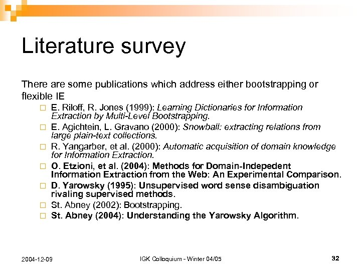 Literature survey There are some publications which address either bootstrapping or flexible IE ¨
