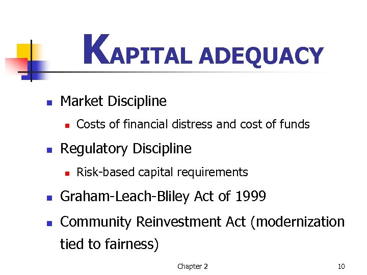 KAPITAL ADEQUACY n Market Discipline n n Costs of financial distress and cost of