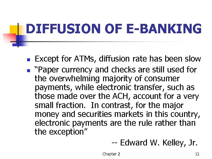 "DIFFUSION OF E-BANKING n n Except for ATMs, diffusion rate has been slow ""Paper"