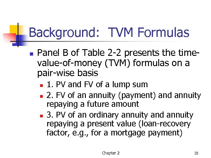 Background: TVM Formulas n Panel B of Table 2 -2 presents the timevalue-of-money (TVM)