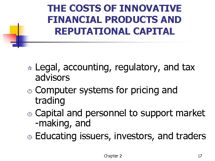 THE COSTS OF INNOVATIVE FINANCIAL PRODUCTS AND REPUTATIONAL CAPITAL Legal, accounting, regulatory, and tax