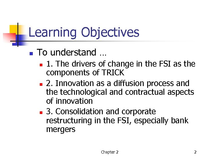 Learning Objectives n To understand … n n n 1. The drivers of change