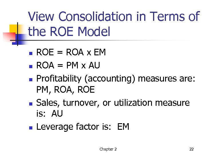 View Consolidation in Terms of the ROE Model n n n ROE = ROA