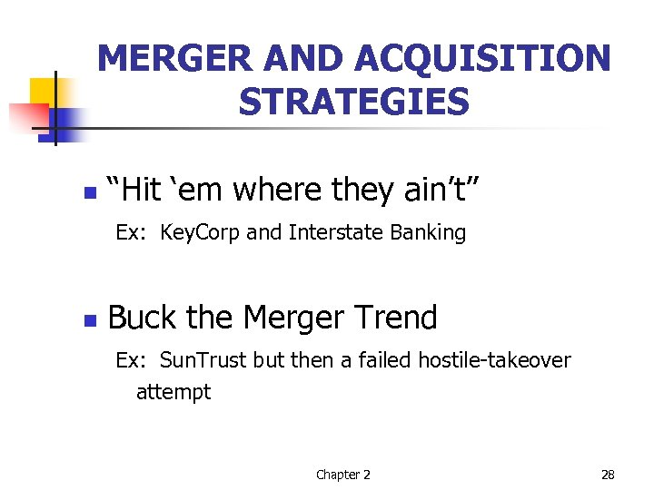 "MERGER AND ACQUISITION STRATEGIES n ""Hit 'em where they ain't"" Ex: Key. Corp and"