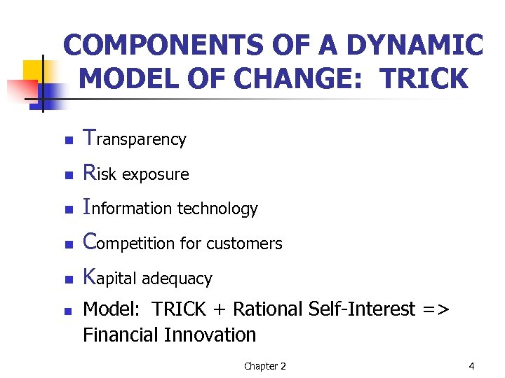 COMPONENTS OF A DYNAMIC MODEL OF CHANGE: TRICK n Transparency n Risk exposure n