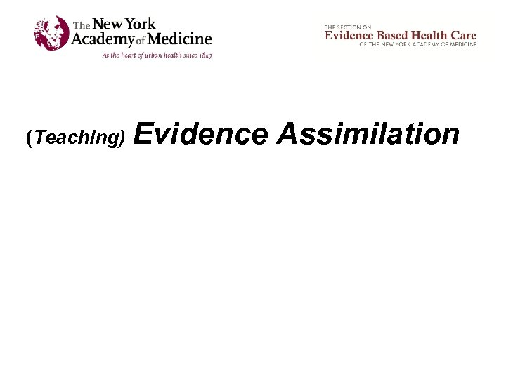 (Teaching) Evidence Assimilation