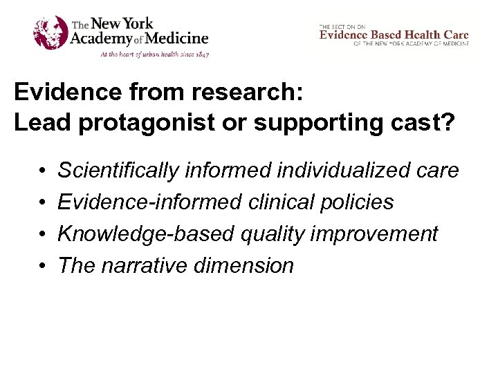 Evidence from research: Lead protagonist or supporting cast? • • Scientifically informed individualized care