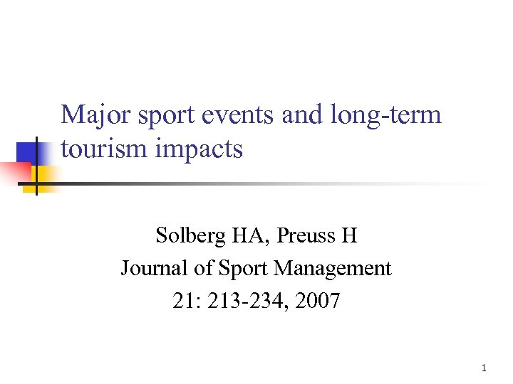 Major sport events and long-term tourism impacts Solberg HA, Preuss H Journal of Sport