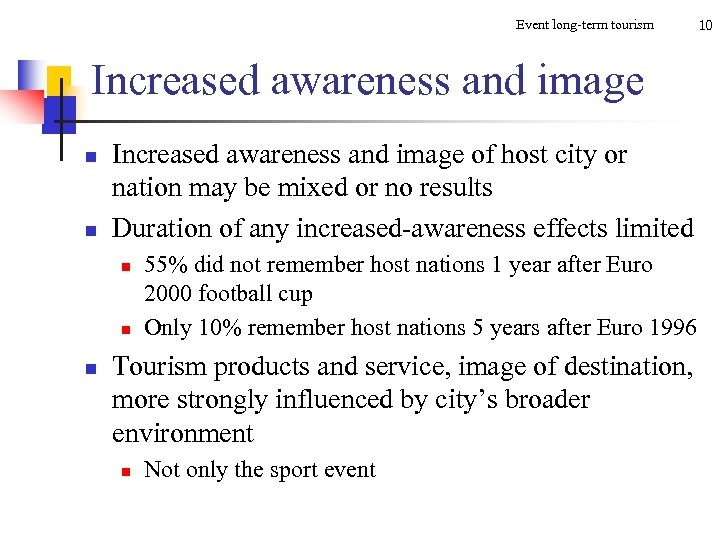 Event long-term tourism Increased awareness and image n n Increased awareness and image of
