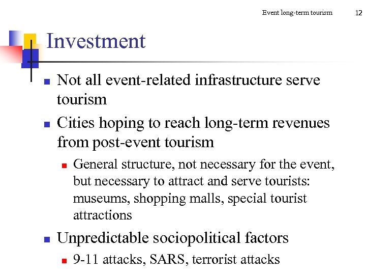 Event long-term tourism Investment n n Not all event-related infrastructure serve tourism Cities hoping