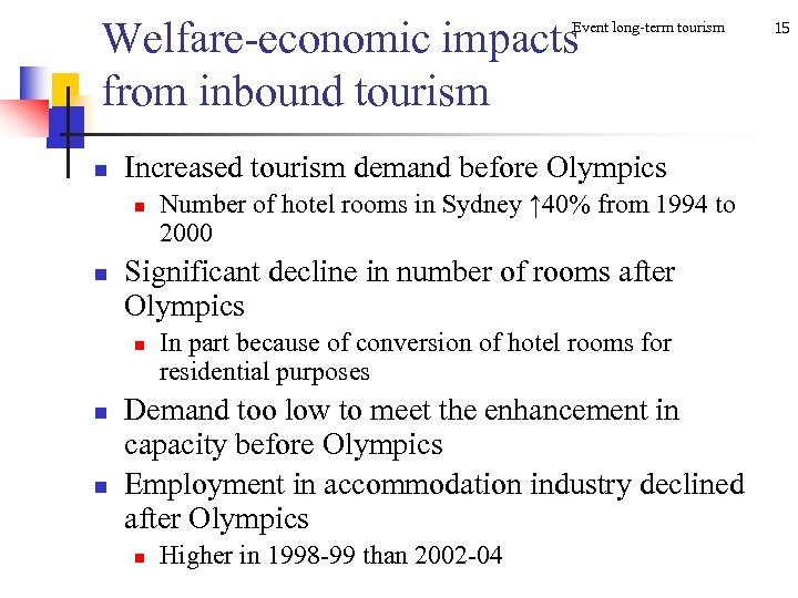Welfare-economic impacts from inbound tourism Event long-term tourism n Increased tourism demand before Olympics