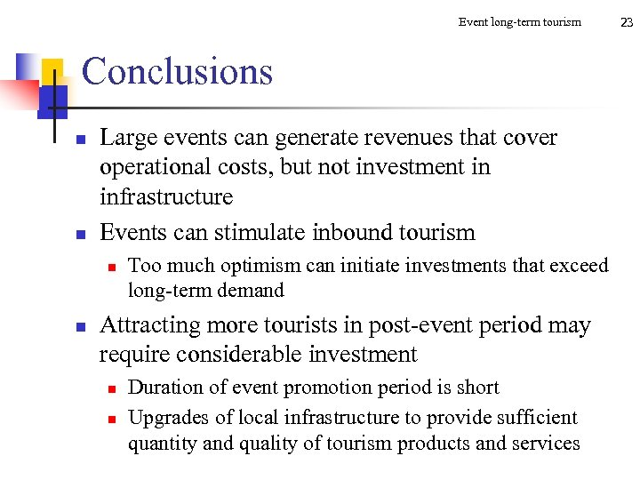 Event long-term tourism Conclusions n n Large events can generate revenues that cover operational