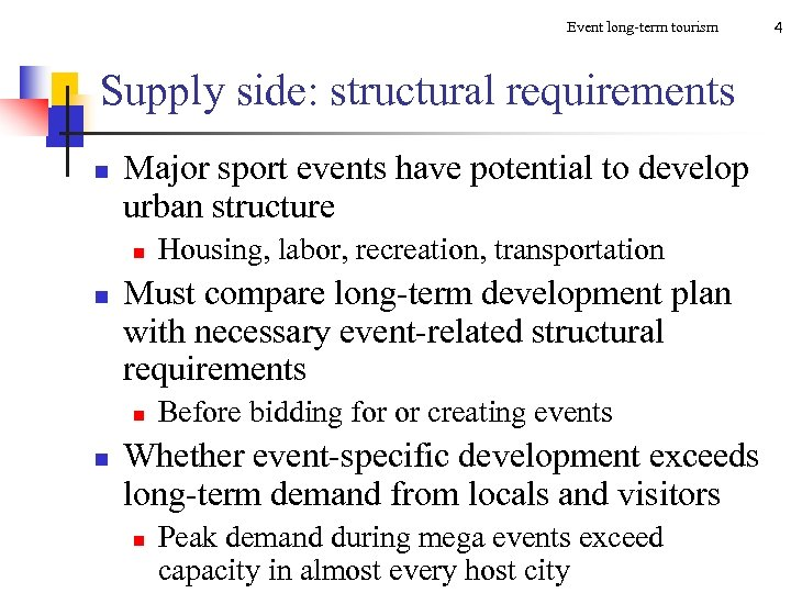 Event long-term tourism Supply side: structural requirements n Major sport events have potential to