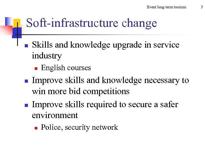 Event long-term tourism Soft-infrastructure change n Skills and knowledge upgrade in service industry n