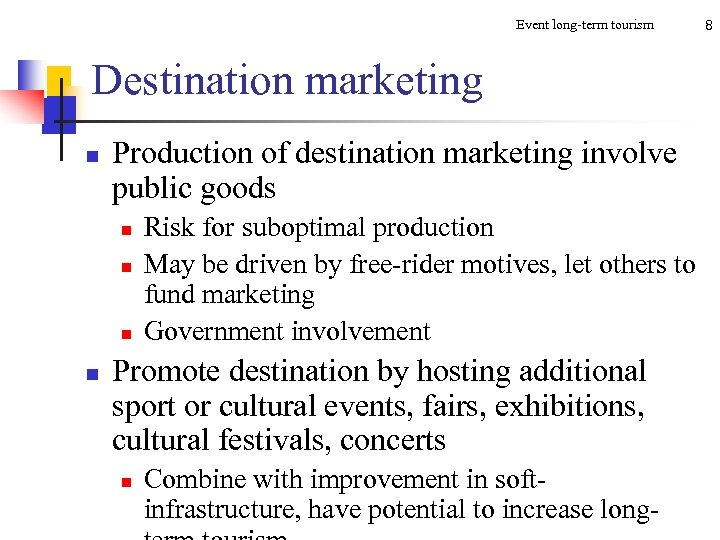 Event long-term tourism Destination marketing n Production of destination marketing involve public goods n
