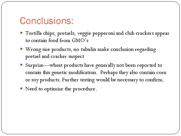 Conclusions: Tortilla chips, pretzels, veggie pepperoni and club crackers appear to contain food from