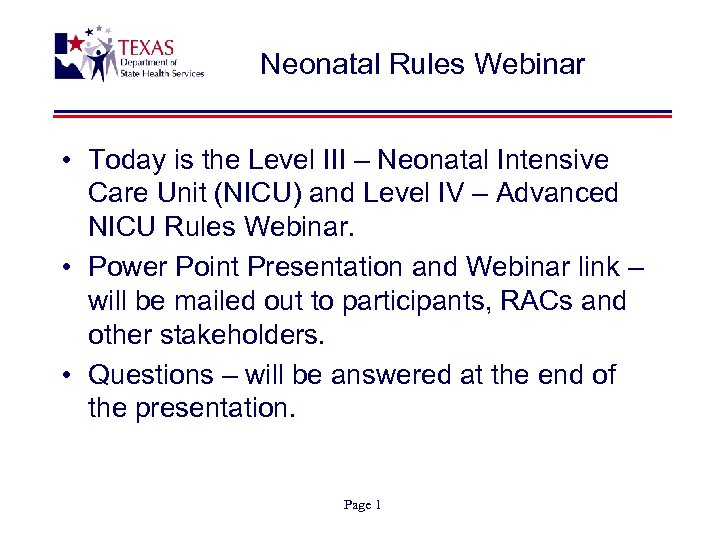 Neonatal Rules Webinar • Today is the Level III – Neonatal Intensive Care Unit
