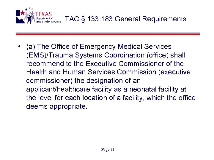 TAC § 133. 183 General Requirements • (a) The Office of Emergency Medical Services