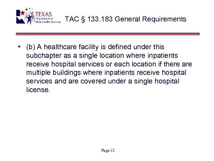 TAC § 133. 183 General Requirements • (b) A healthcare facility is defined under