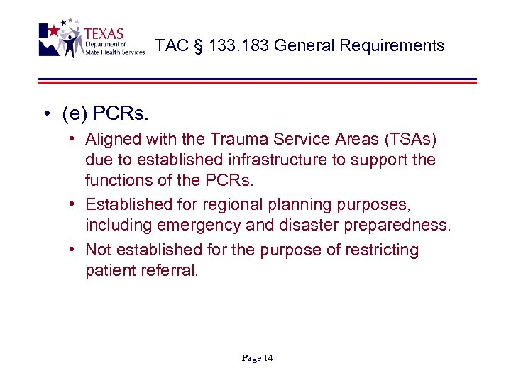 TAC § 133. 183 General Requirements • (e) PCRs. • Aligned with the Trauma