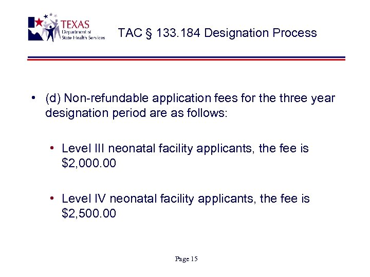 TAC § 133. 184 Designation Process • (d) Non-refundable application fees for the three