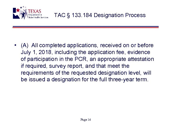 TAC § 133. 184 Designation Process • (A) All completed applications, received on or