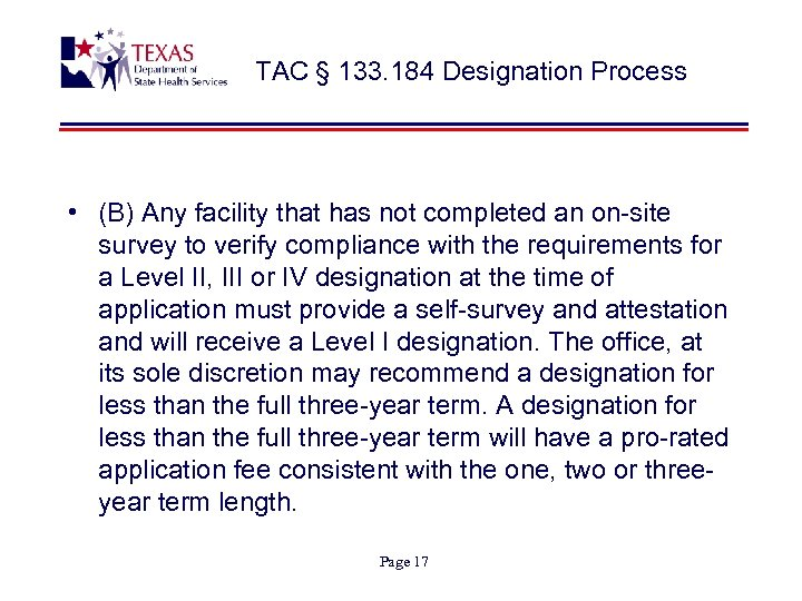 TAC § 133. 184 Designation Process • (B) Any facility that has not completed