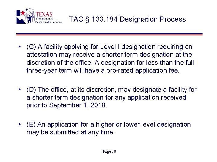 TAC § 133. 184 Designation Process • (C) A facility applying for Level I