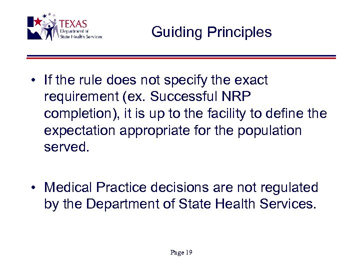 Guiding Principles • If the rule does not specify the exact requirement (ex. Successful