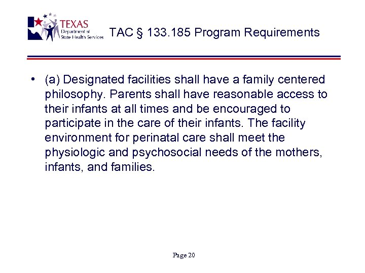TAC § 133. 185 Program Requirements • (a) Designated facilities shall have a family