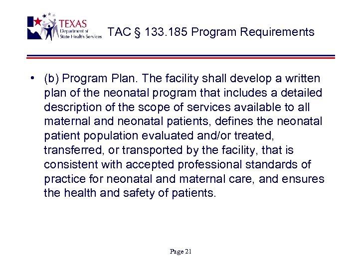 TAC § 133. 185 Program Requirements • (b) Program Plan. The facility shall develop