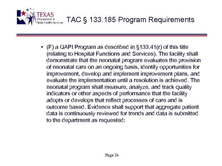 TAC § 133. 185 Program Requirements • (F) a QAPI Program as described in