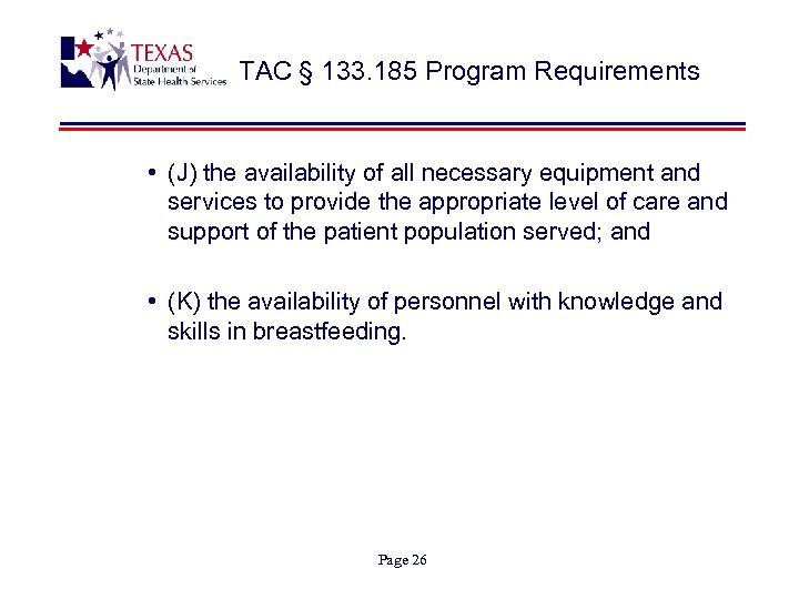 TAC § 133. 185 Program Requirements • (J) the availability of all necessary equipment