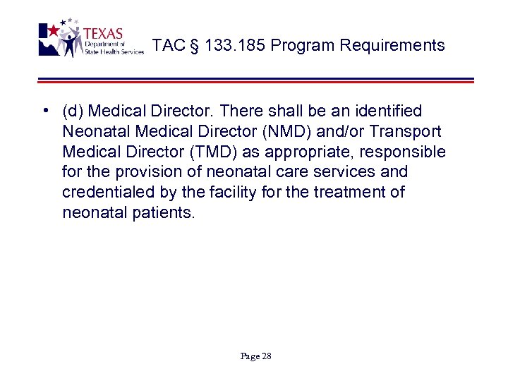 TAC § 133. 185 Program Requirements • (d) Medical Director. There shall be an