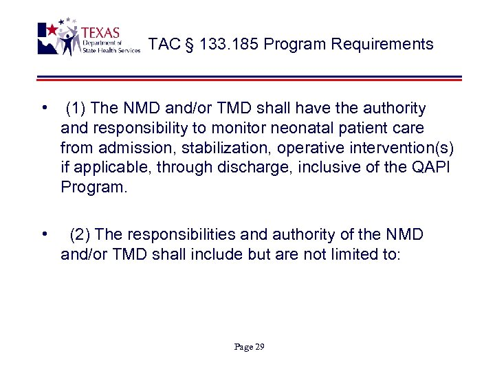 TAC § 133. 185 Program Requirements • (1) The NMD and/or TMD shall have