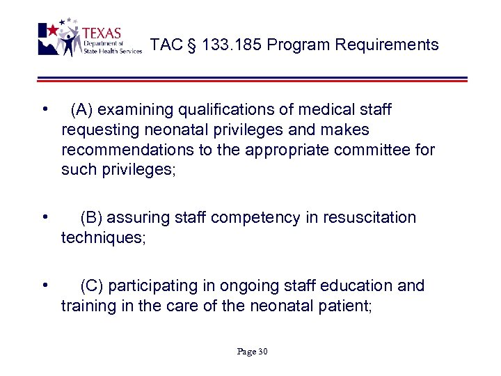 TAC § 133. 185 Program Requirements • (A) examining qualifications of medical staff requesting